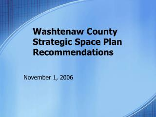 Washtenaw County Strategic Space Plan Recommendations