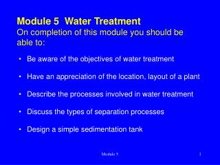 Module 5  Water Treatment On completion of this module you should be able to: