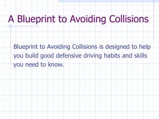 A Blueprint to Avoiding Collisions