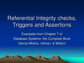 Referential Integrity checks, Triggers and Assertions