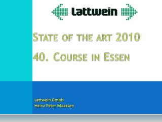 State of the  art  2010 40.  Course  in Essen