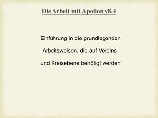 Die Arbeit mit Apollon v8.4