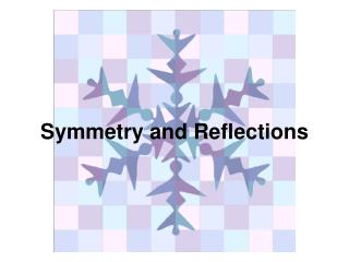 Symmetry and Reflections