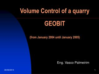 Volume Control of a quarry GEOBIT (from January 2004 until January 2005)