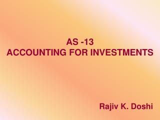 AS -13 ACCOUNTING FOR INVESTMENTS