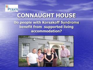 CONNAUGHT HOUSE Do people with Korsakoff Syndrome benefit from  supported living accommodation?