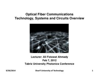 Optical Fiber Communications Technology, Systems and Circuits Overview