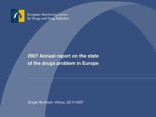 2007 Annual report on the state  of the drugs problem in Europe