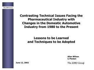 Contrasting Technical Issues Facing the Pharmaceutical Industry with  Changes in the Domestic Automotive Industry from 1