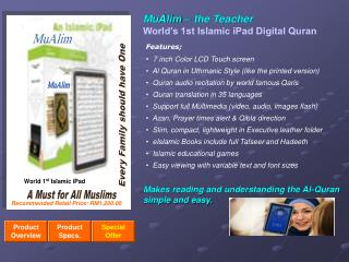 7 inch Color LCD Touch screen   Al Quran in Uthmanic Style (like the printed version)