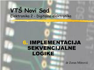 VTŠ Novi Sad Elektronika 2 - Digitalna elektronika