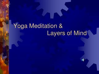 Yoga Meditation &                     Layers of Mind