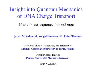 Insight into Quantum Mechanics  of DNA Charge Transport