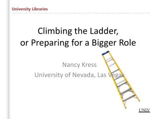 Climbing the Ladder, or Preparing for a Bigger Role