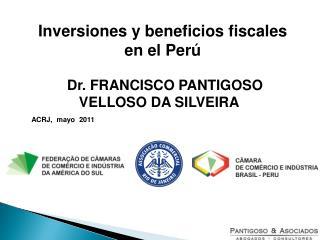 Dr. FRANCISCO PANTIGOSO VELLOSO DA SILVEIRA