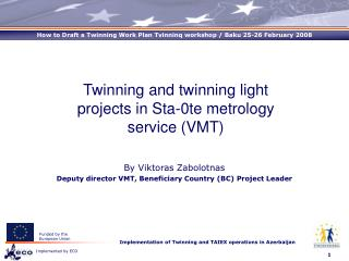 By Viktoras Zabolotnas Deputy director VMT, Beneficiary Country (BC) Project Leader