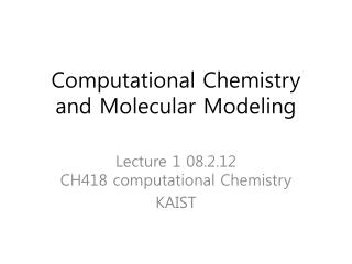 Computational Chemistry and Molecular Modeling