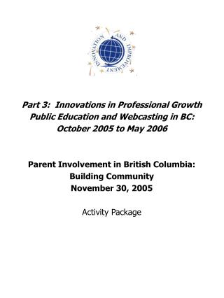 Part 3:  Innovations in Professional Growth Public Education and Webcasting in BC: October 2005 to May 2006 Parent Invol
