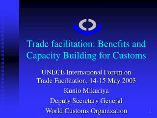 Trade facilitation: Benefits and Capacity Building for Customs