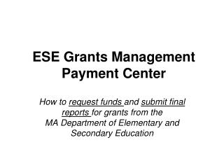 ESE Grants Management Payment Center