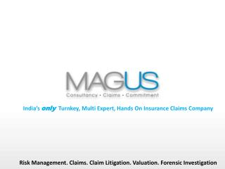 India's  only   Turnkey, Multi Expert, Hands On Insurance Claims Company