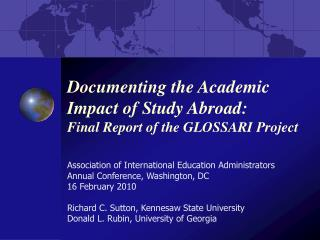 Documenting the Academic Impact of Study Abroad:   Final Report of the GLOSSARI Project