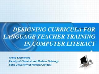 DESIGNING CURRICULA  FOR LANGUAGE  TEACHER TRAINING  IN  COMPUTER LITERACY