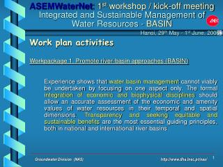 Work plan activities Workpackage 1. Promote river-basin approaches (BASIN)