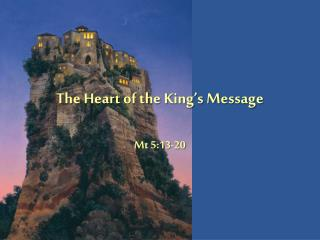 The Heart of the King's Message