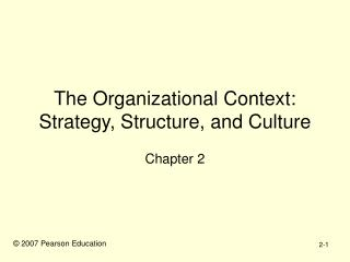 The Organizational Context: Strategy, Structure, and Culture