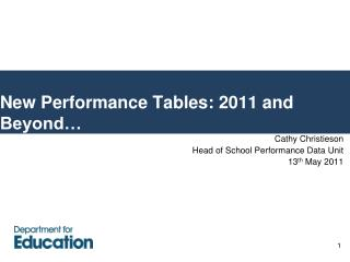 New Performance Tables: 2011 and Beyond…