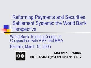 Reforming Payments and Securities Settlement Systems: the World Bank Perspective