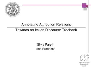 Annotating Attribution Relations Towards an Italian Discourse Treebank