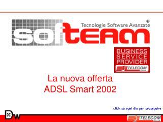La nuova offerta ADSL Smart 2002