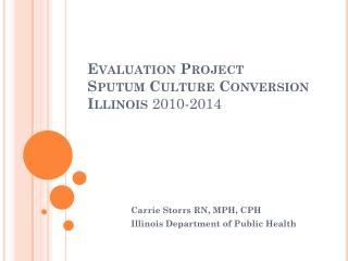 Evaluation Project Sputum Culture Conversion Illinois  2010-2014