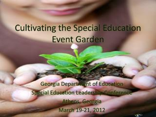 Cultivating the Special Education Event Garden