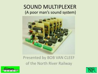 SOUND MULTIPLEXER  (A poor man's sound system)
