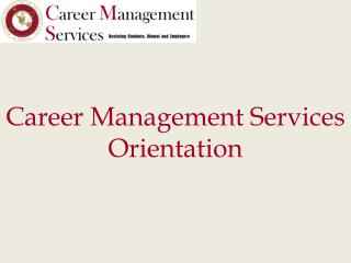 Career Management Services Orientation