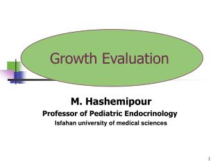 M. Hashemipour Professor of Pediatric Endocrinology  Isfahan university of medical sciences