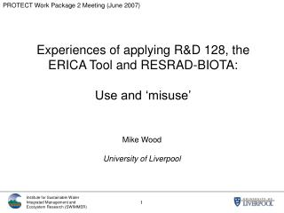 Experiences of applying R&D 128, the ERICA Tool and RESRAD-BIOTA: Use and 'misuse'