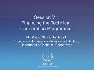 Session VI:  Financing the Technical Cooperation Programme