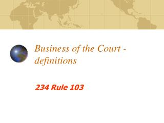 Business of the Court - definitions