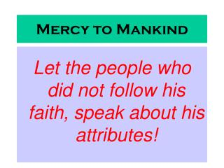Mercy to Mankind