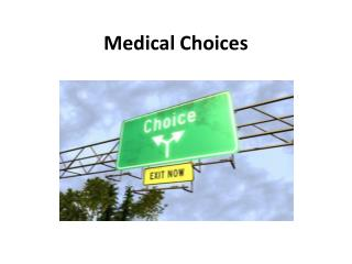 Medical Choices