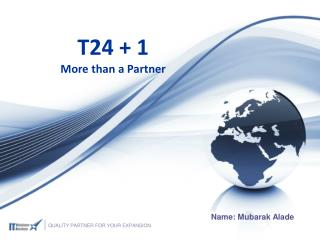 T24 + 1 More  than  a Partner