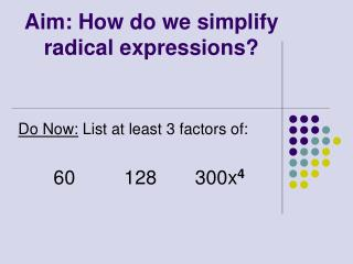 Aim: How do we simplify radical expressions?