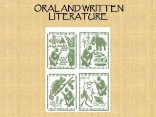 ORAL AND WRITTEN LITERATURE