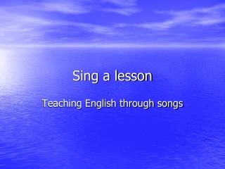 Sing a lesson