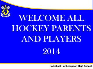 WELCOME ALL  HOCKEY PARENTS AND PLAYERS 2014