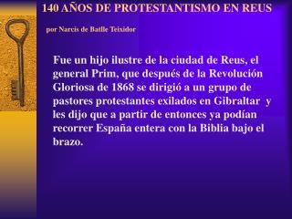 140 AÑOS DE PROTESTANTISMO EN REUS por Narcís de Batlle Teixidor